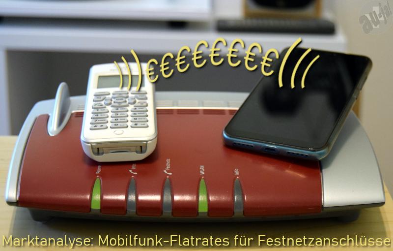 Marktanalyse: Mobilfunk-Flatrates für Festnetzanschlüsse