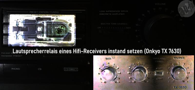 Lautsprecherrelais eines Hifi-Receivers reparieren