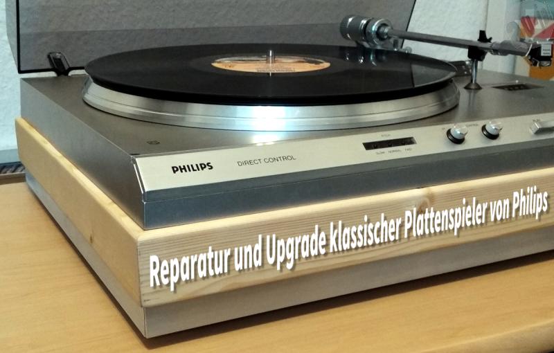 Reparatur und Upgrade klassischer Plattenspieler von Philips